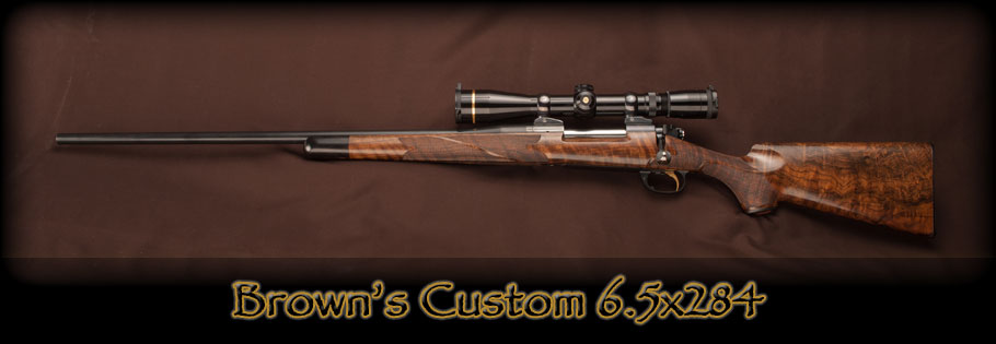 Brown's Custom 6.5x284