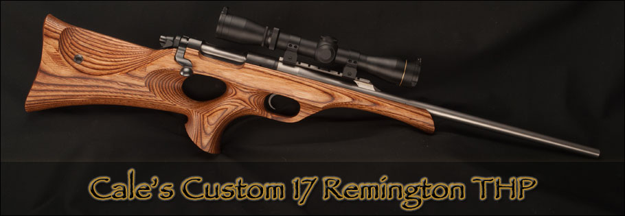 Cale's Custom 17 Remington THP